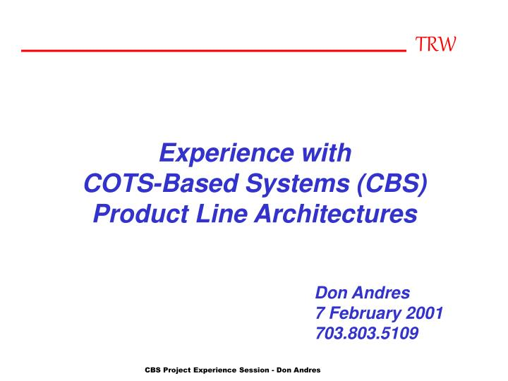 Experience with cots based systems cbs product line architectures