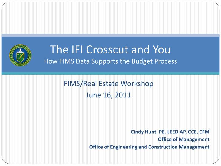 the ifi crosscut and you how fims data supports the budget process n.