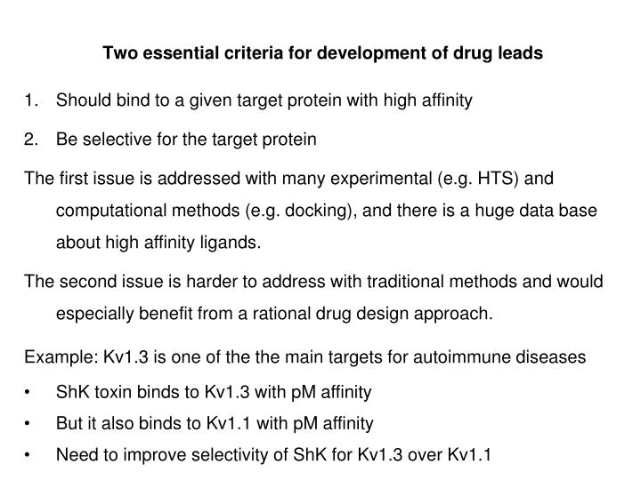 Two essential criteria for development of drug leads