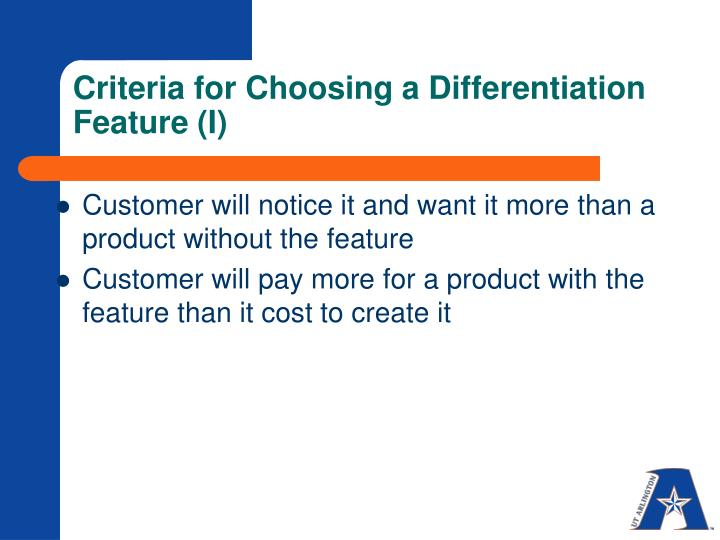 Criteria for Choosing a Differentiation Feature (I)