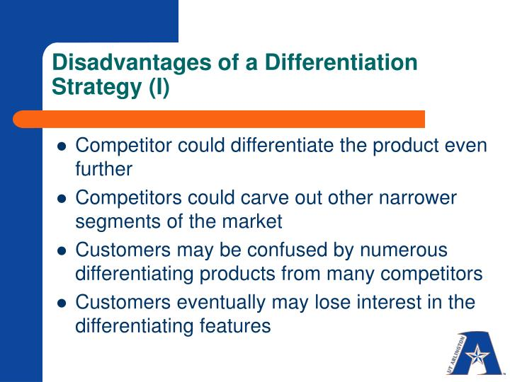Disadvantages of a Differentiation Strategy (I)