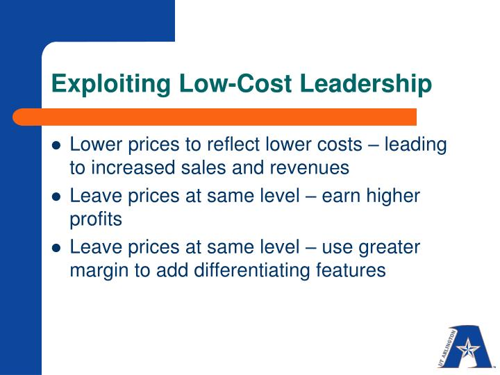 Exploiting Low-Cost Leadership