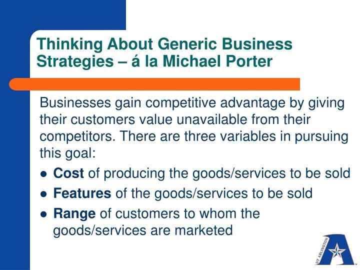 Thinking About Generic Business Strategies – á la Michael Porter