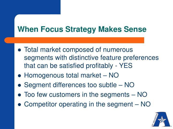 When Focus Strategy Makes Sense