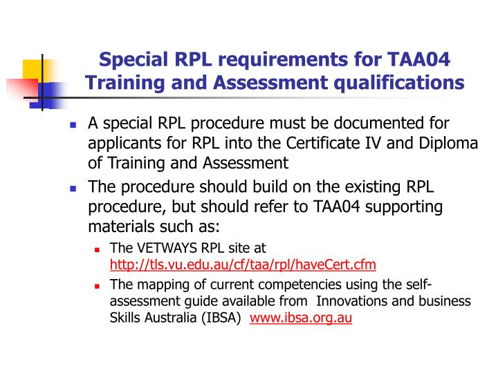 Special RPL requirements for TAA04 Training and Assessment qualifications
