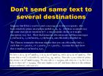 don t send same text to several destinations