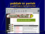 publish or perish or good help is not hard to find