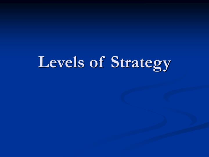 levels of strategy n.
