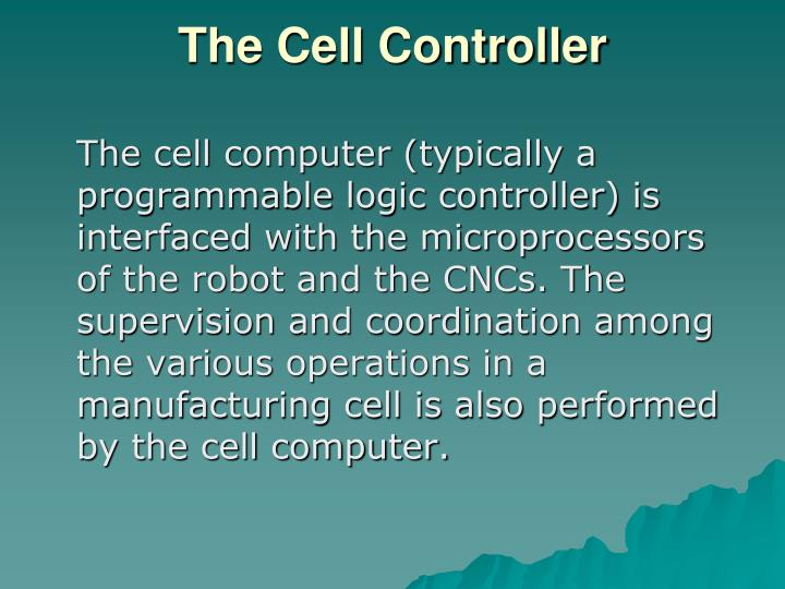 The Cell Controller