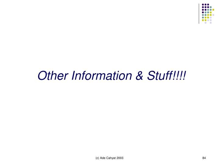 Other Information & Stuff!!!!