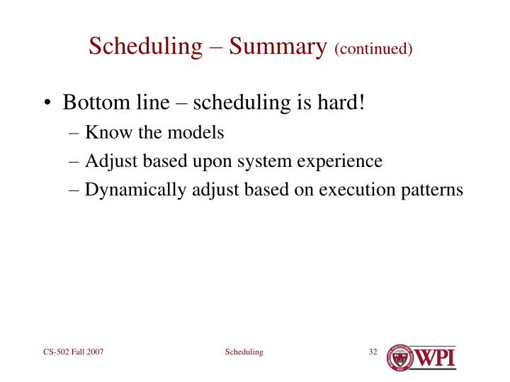 Scheduling – Summary