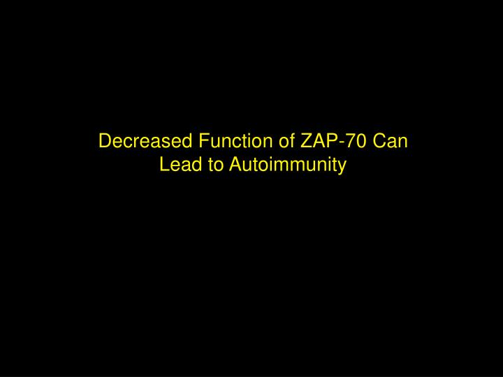 Decreased Function of ZAP-70 Can