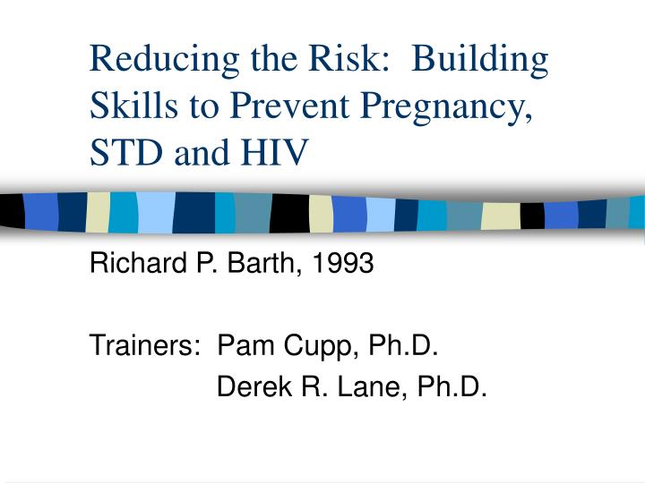 Reducing the risk building skills to prevent pregnancy std and hiv