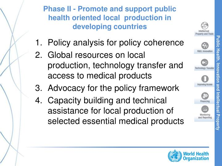 Phase II - Promote and support public health oriented local  production in developing countries