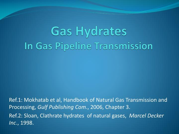 gas hydrates in gas pipeline transmission n.