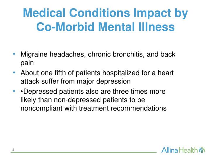 Medical Conditions Impact by Co-Morbid Mental Illness