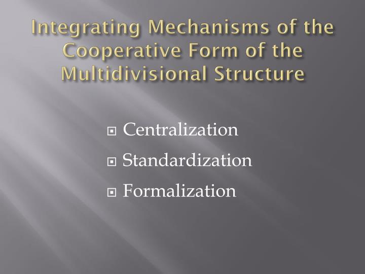 Integrating Mechanisms of the Cooperative