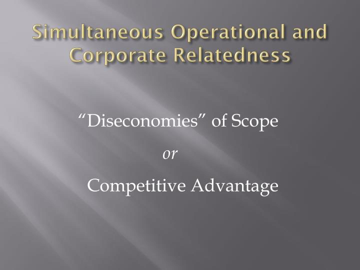 Simultaneous Operational and Corporate Relatedness