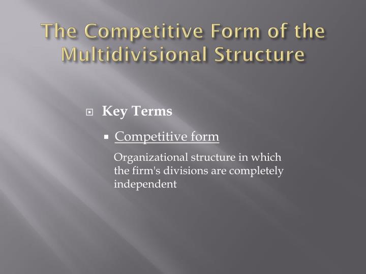 The Competitive Form of the Multidivisional Structure