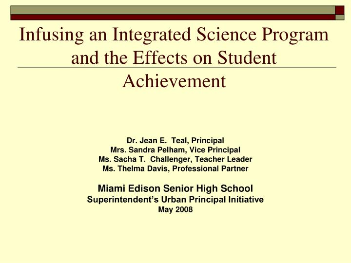 infusing an integrated science program and the effects on student achievement n.