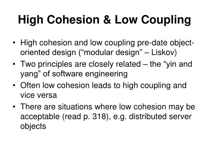 High Cohesion & Low Coupling