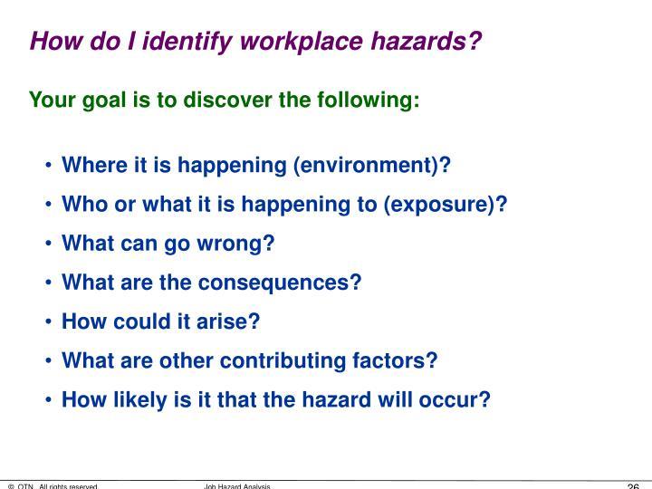 How do I identify workplace hazards?