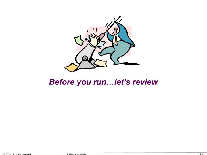 Before you run…let's review