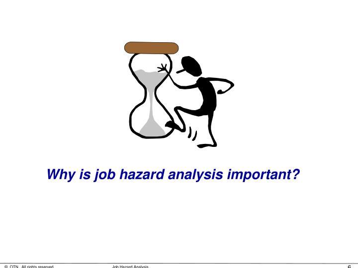 Why is job hazard analysis important?