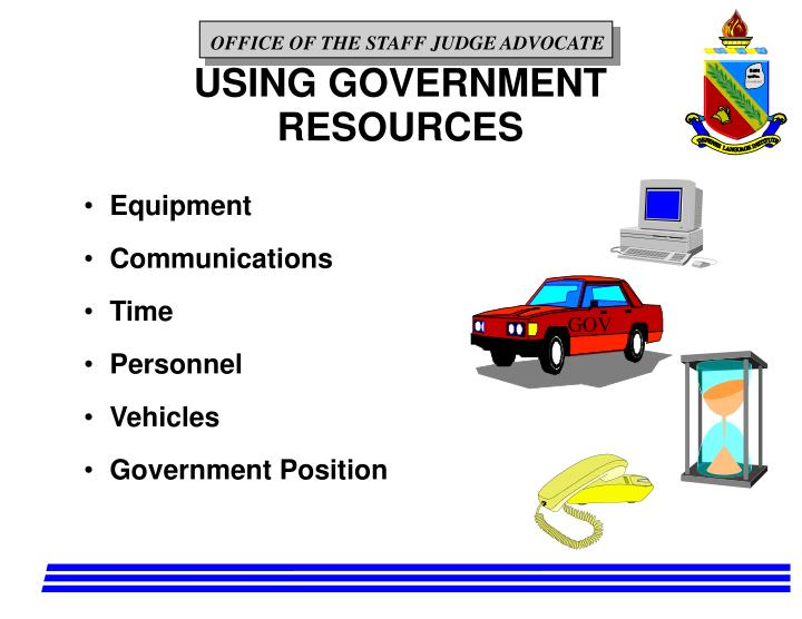 USING GOVERNMENT  RESOURCES