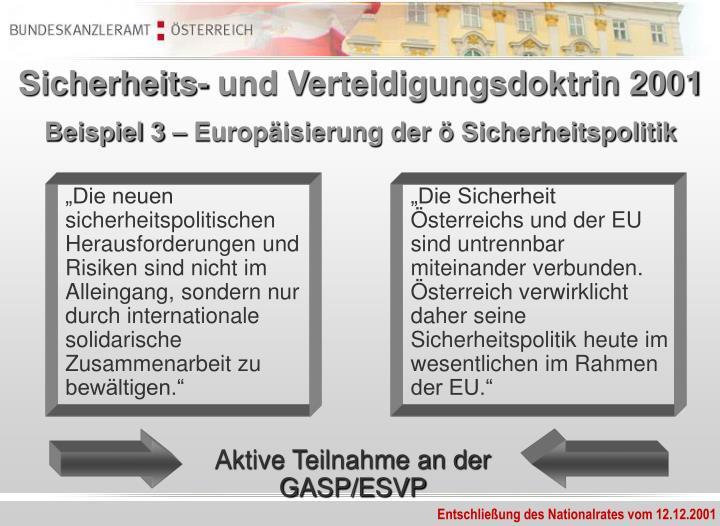 """""""Die neuen sicherheitspolitischen Herausforderungen und Risiken sind nicht im Alleingang, sondern nur durch internationale solidarische Zusammenarbeit zu bewältigen."""""""
