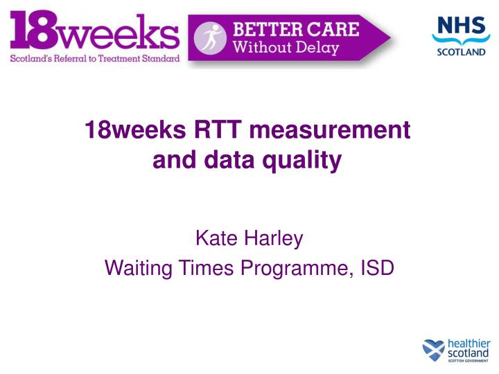 18weeks rtt measurement and data quality n.