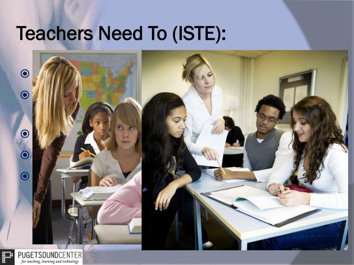 Teachers Need To (ISTE):
