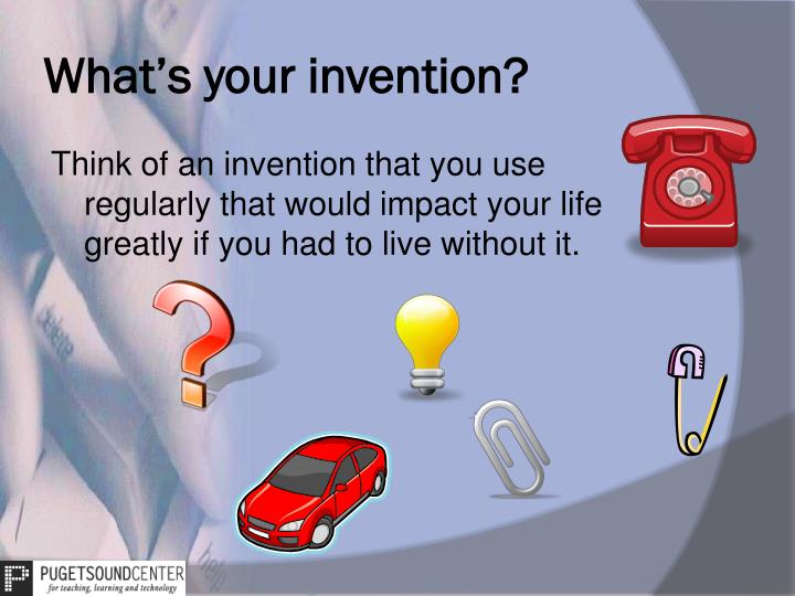 What s your invention