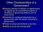 other characteristics of a government