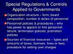 special regulations controls applied to governments