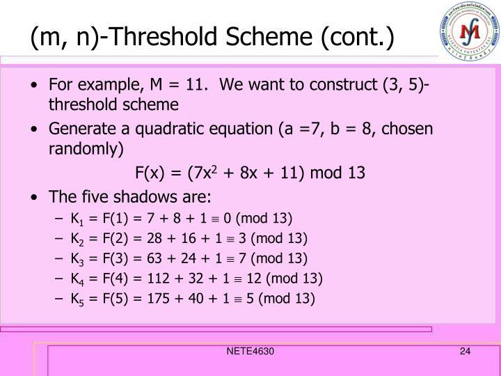 (m, n)-Threshold Scheme (cont.)