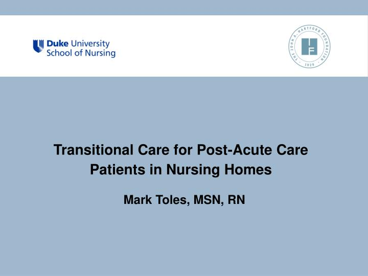 transitional care for post acute care patients in nursing homes