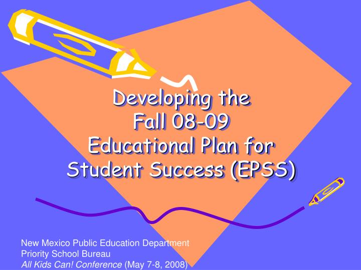 developing the fall 08 09 educational plan for student success epss n.