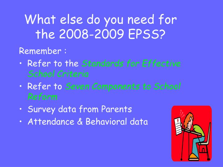 What else do you need for the 2008-2009 EPSS?