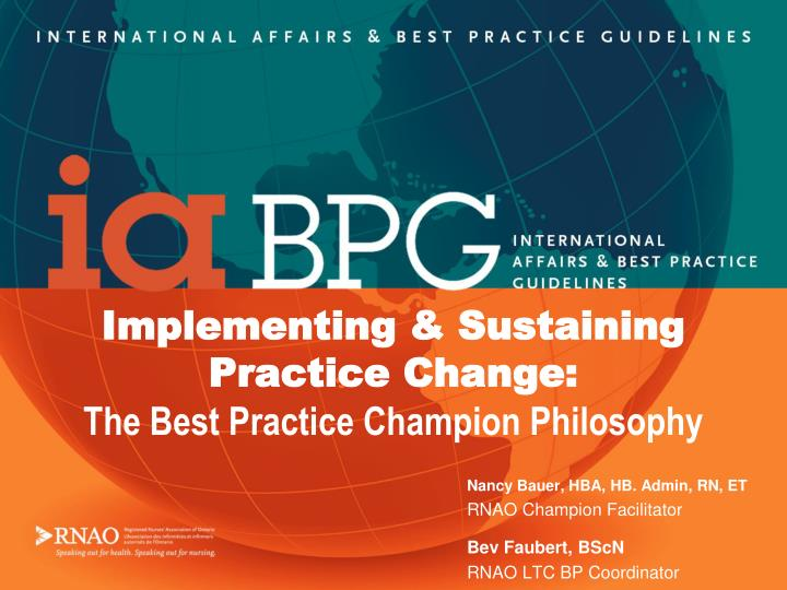 Implementing sustaining practice change the best practice champion philosophy