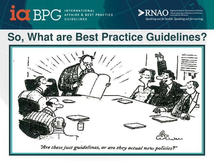 So what are best practice guidelines