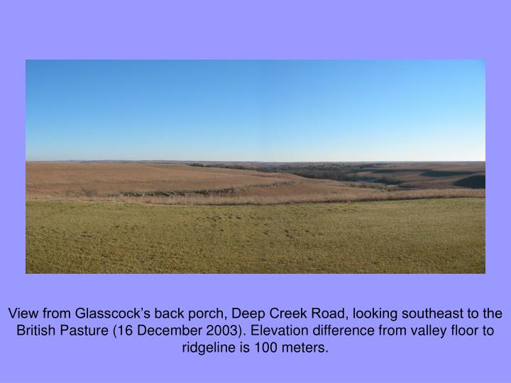 View from Glasscock's back porch, Deep Creek Road, looking southeast to the British Pasture (16 December 2003). Elevation difference from valley floor to ridgeline is 100 meters.