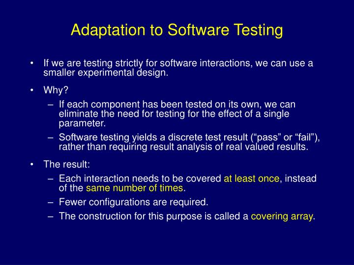 Adaptation to Software Testing