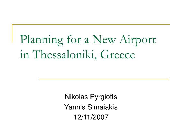 planning for a new airport in thessaloniki greece n.