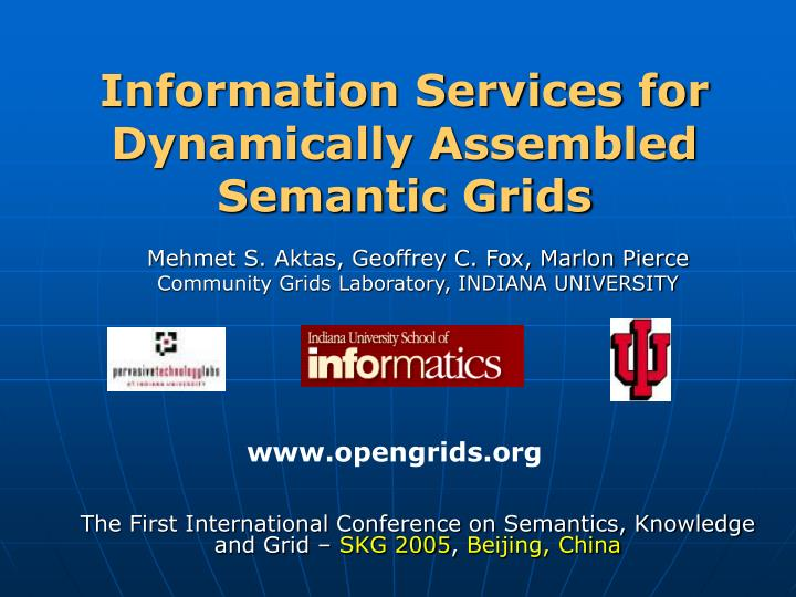 Information services for dynamically assembled semantic grids