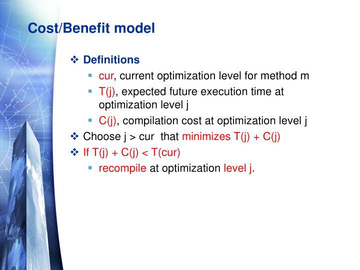 Cost/Benefit model