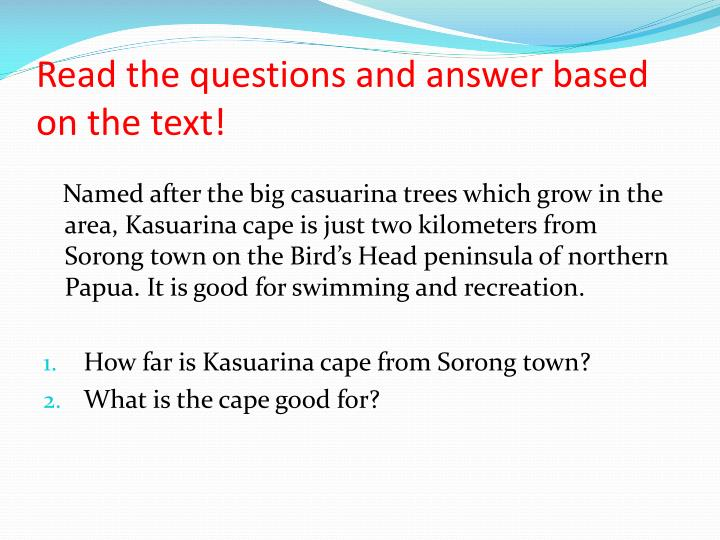 Read the questions and answer based on the text!