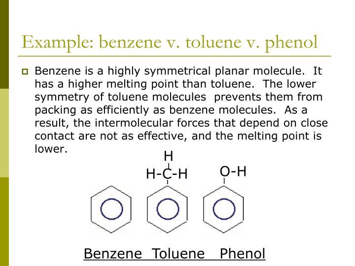 Example: benzene v. toluene v. phenol