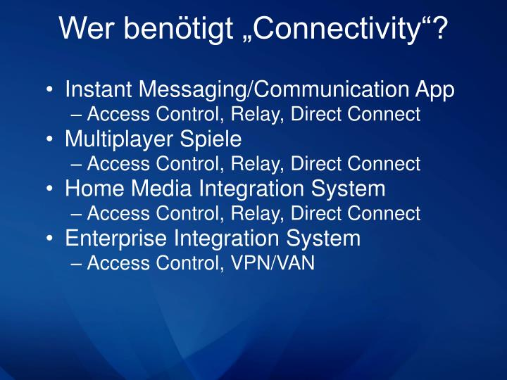 """Wer benötigt """"Connectivity""""?"""