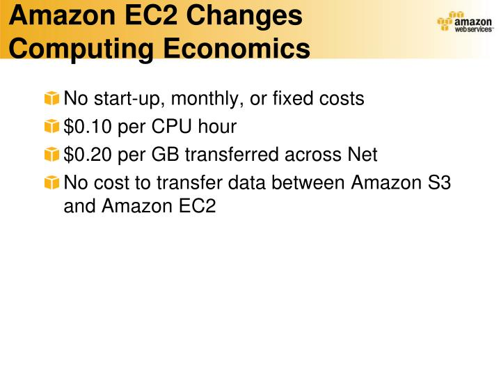 Amazon EC2 Changes Computing Economics